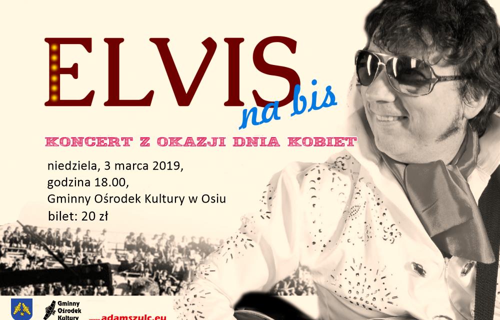 Elvis na bis z okazji Dnia Kobiet